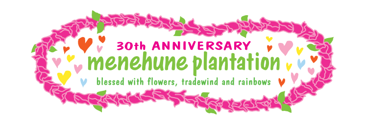 menehune plantation 30th ANNIVERSARY